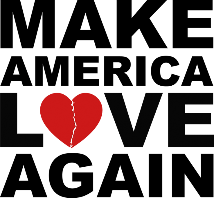 Make America Love Again, a new American anthem